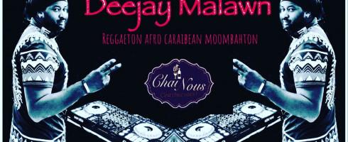 Samedi 3 Aout : DJ Malawn